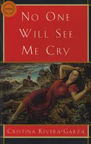 Image result for Cristina Rivera-Garza, No One Will See Me Cry,
